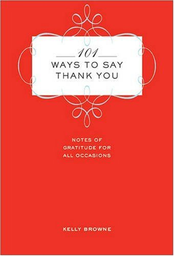 9781402747021: 101 Ways to Say Thank You: Notes of Gratitude for All Occasions
