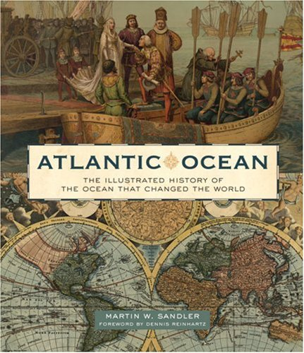 9781402747243: Atlantic Ocean: The Illustrated History of the Ocean That Changed the World