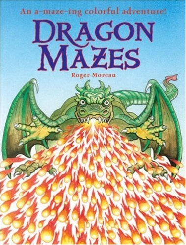 9781402747359: Dragon Mazes: An A-Maze-ing Colorful Adventure!