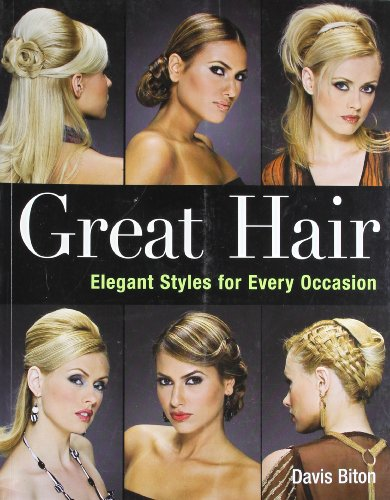 9781402747366: Great Hair: Elegant Styles for Every Occasion
