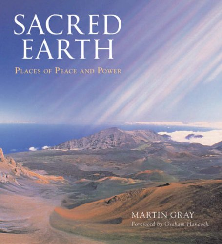 Sacred Earth: Places of Peace and Power: Gray, Martin