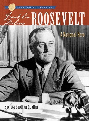 9781402747472: Sterling Biographies: Franklin Delano Roosevelt: A National Hero