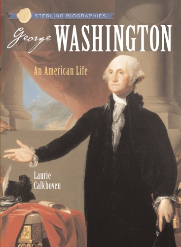 9781402747489: Sterling Biographies: George Washington: An American Life