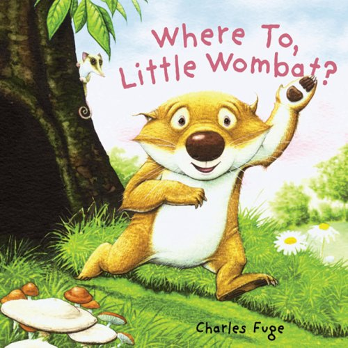 9781402747649: Where To, Little Wombat?