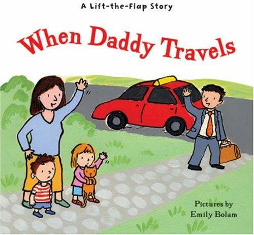 When Daddy Travels: Ziefert, Harriet