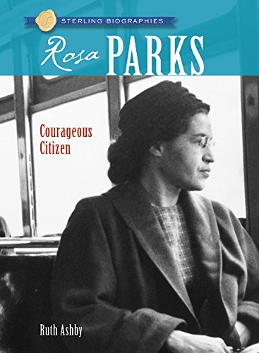 Sterling Biographies®: Rosa Parks: Courageous Citizen (1402748655) by Ruth Ashby