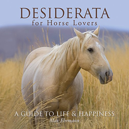 9781402749087: Desiderata for Horse Lovers: A Guide to Life & Happiness