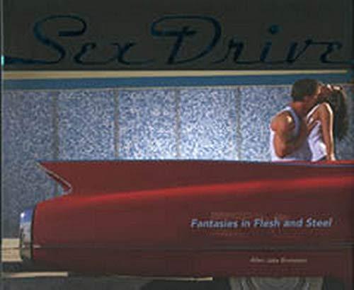 Sex Drive: Fantasies in Flesh and Steel: Bronstein, Allen Jake