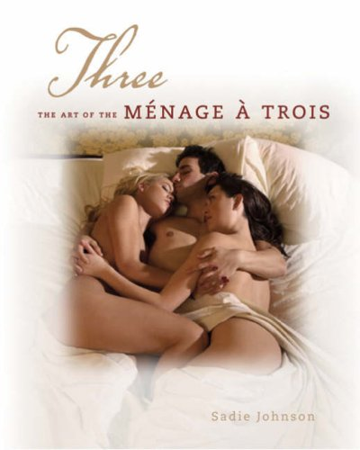 9781402749230: Three: The Art of the Menage a Trois