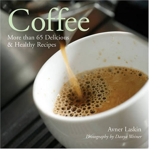 9781402749377: Coffee: More than 65 Delicious & Healthy Recipes