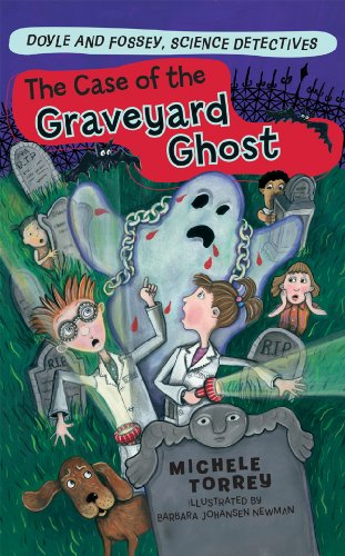The Case of the Graveyard Ghost (Doyle and Fossey, Science Detectives): Michele Torrey