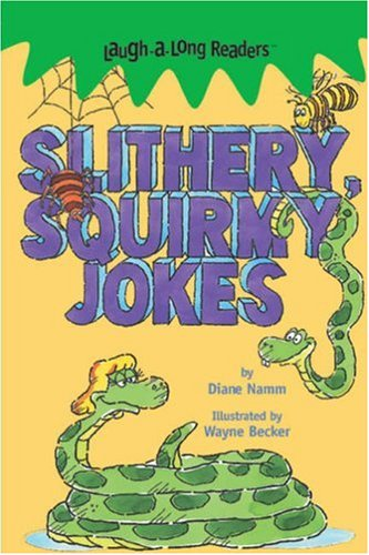 Laugh-A-Long Readers: Slithery, Squirmy Jokes: Namm, Diane