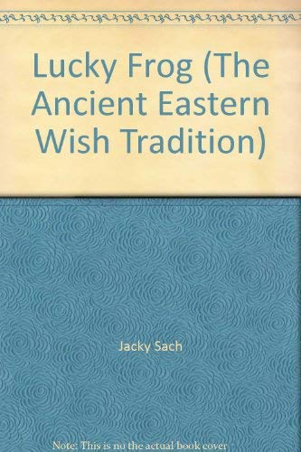 9781402750175: Lucky Frog (The Ancient Eastern Wish Tradition)