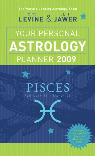 Your Personal Astrology Planner 2009: Pisces: Rick Levine, Jeff
