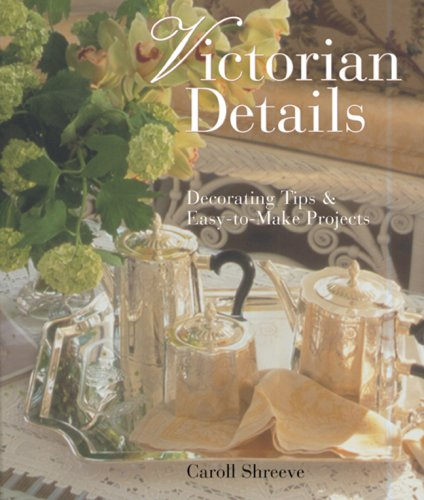 9781402750526: Victorian Details: Decorating Tips & Easy-to-Make Projects