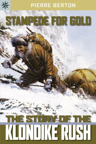 Stampede for Gold: The Story of the: Berton, Pierre