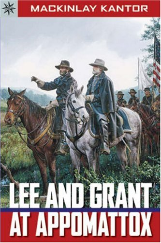 Lee and Grant at Appomattox: Kantor, MacKinlay