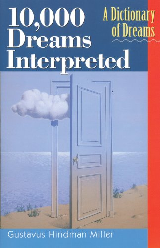 10,000 Dreams Interpreted: A Dictionary of Dreams: Miller, Gustavus Hindman