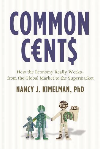 9781402752568: Common Cents: How the Economy Really Works--from the Global Market to the Supermarket