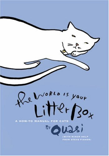 9781402752964: The World Is Your Litter Box: A How-to Manual for Cats