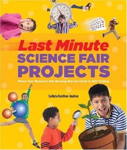 Last-minute Science Fair Projects: Scholastic: Bardhan-Quallen, Sudipta