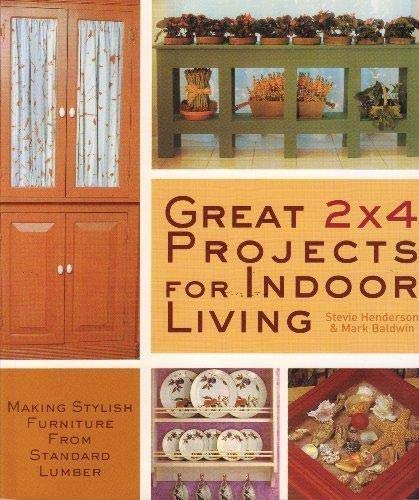 9781402753381: Great 2 X 4 Projects for Indoor Living: Making Stylish Furniture from Standard Lumber
