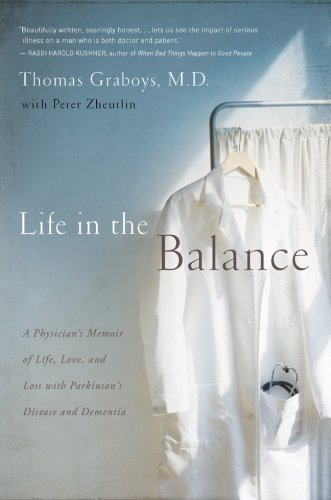 9781402753411: Life in the Balance: A Physician's Memoir of Life, Love, and Loss with Parkinson's Disease and Dementia