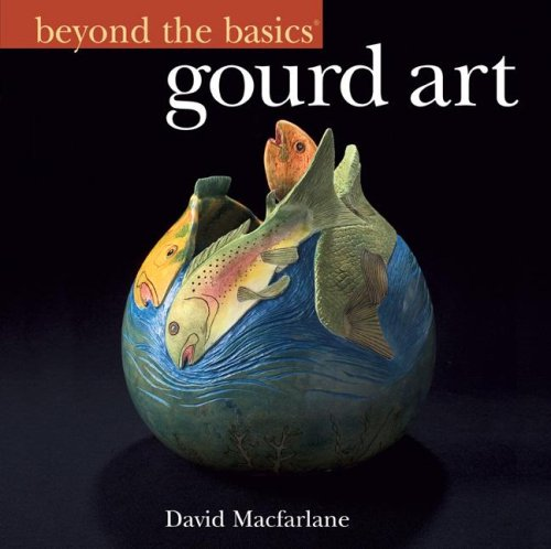 9781402753688: Beyond the Basics: Gourd Art (Beyond the Basics (Sterling Publishing))