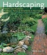 9781402753848: Hardscaping: How to Use Structures, Pathways, Patios & Ornaments in Your Garden
