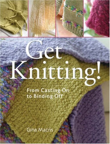 9781402753923: Get Knitting!: From Casting On to Binding Off