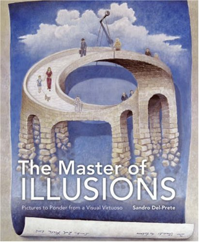 The Master of Illusions: Pictures to Ponder: Sandro Del-Prete
