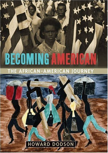 Becoming American: The African-American Journey: Dodson, Howard