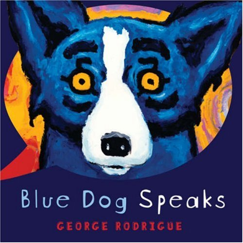 Blue Dog Speaks: Rodrigue, George
