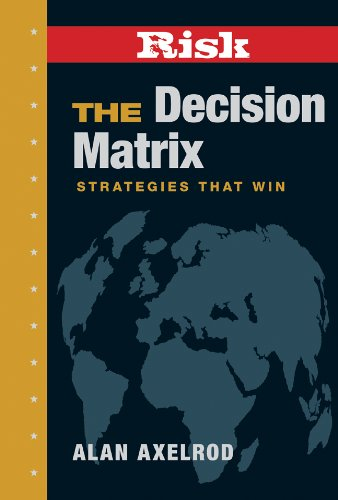 RISK: The Decision Matrix: Strategies That Win (1402754108) by Alan Axelrod