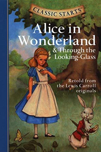 Classic Starts®: Alice in Wonderland & Through: Lewis Carroll