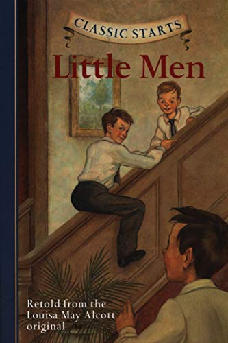 Classic Starts: Little Men (Classic Starts Series): Louisa May Alcott