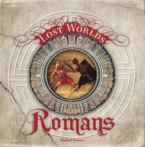 9781402754531: The Romans (Lost Worlds)