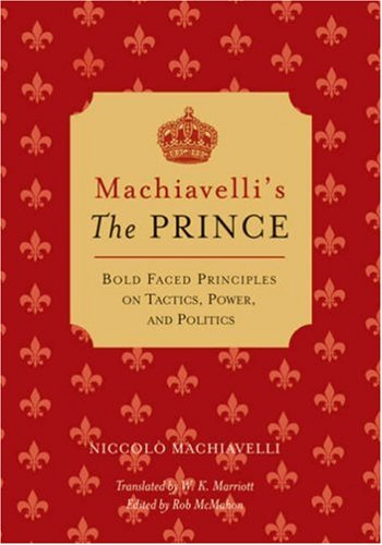 "9781402755033: Machiavelli's the ""Prince"": Bold-faced Principles on Tactics, Power, and Politics"