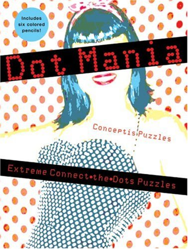 9781402755200: Dot Mania: Extreme Connect-the-Dots Puzzles