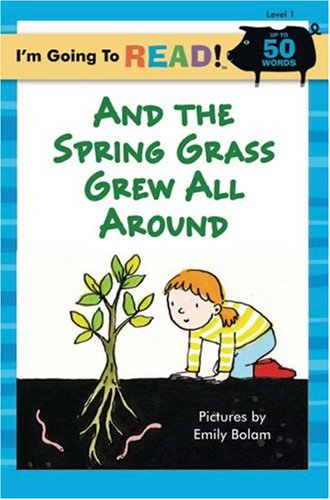 9781402755422: I'm Going to Read® (Level 1): And the Spring Grass Grew All Around (I'm Going to Read® Series)