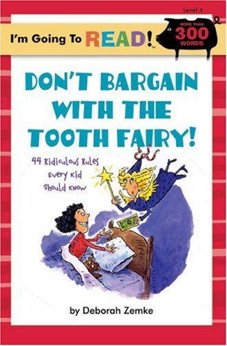 9781402755477: I'm Going to Read® (Level 4): Don't Bargain with the Tooth Fairy!: 44 Ridiculous Rules Every Kid Should Know (I'm Going to Read® Series)