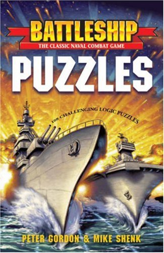BATTLESHIP Puzzles: 108 Challenging Logic Puzzles: Shenk, Mike, Gordon,