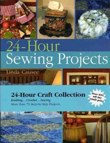 9781402756092: 24 Hour Craft Collection (24-Hour Sewing Projects, Knitting & Crochet - Suggested Retail $44.95)