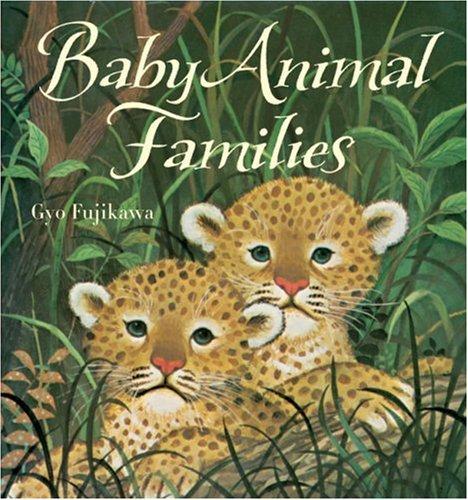 Baby Animal Families: Gyo Fujikawa
