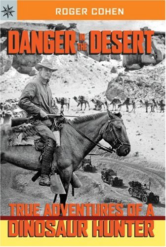 9781402757068: Sterling Point Books®: Danger in the Desert: True Adventures of a Dinosaur Hunter