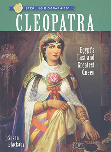 9781402757105: Sterling Biographies®: Cleopatra: Egypt's Last and Greatest Queen