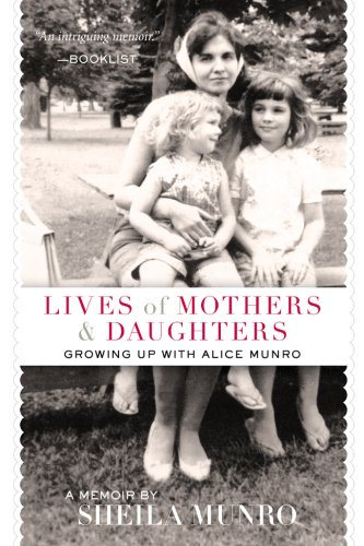 9781402757631: Lives of Mothers & Daughters: Growing Up with Alice Munro
