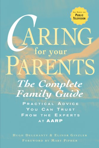 9781402758577: Caring for Your Parents: The Complete Family Guide (AARP®)