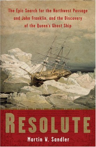 9781402758614: Resolute: The Epic Search for the Northwest Passage and John Franklin, and the Discovery of the Queen's Ghost Ship