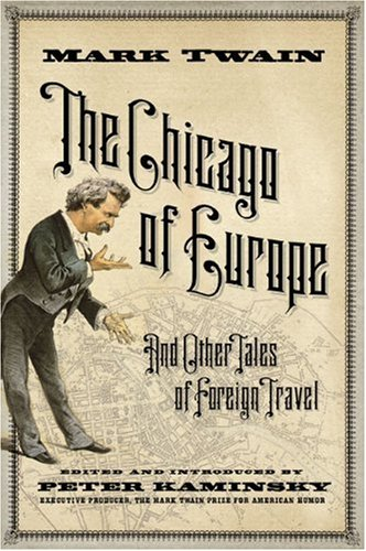The Chicago of Europe: And Other Tales: Mark Twain
